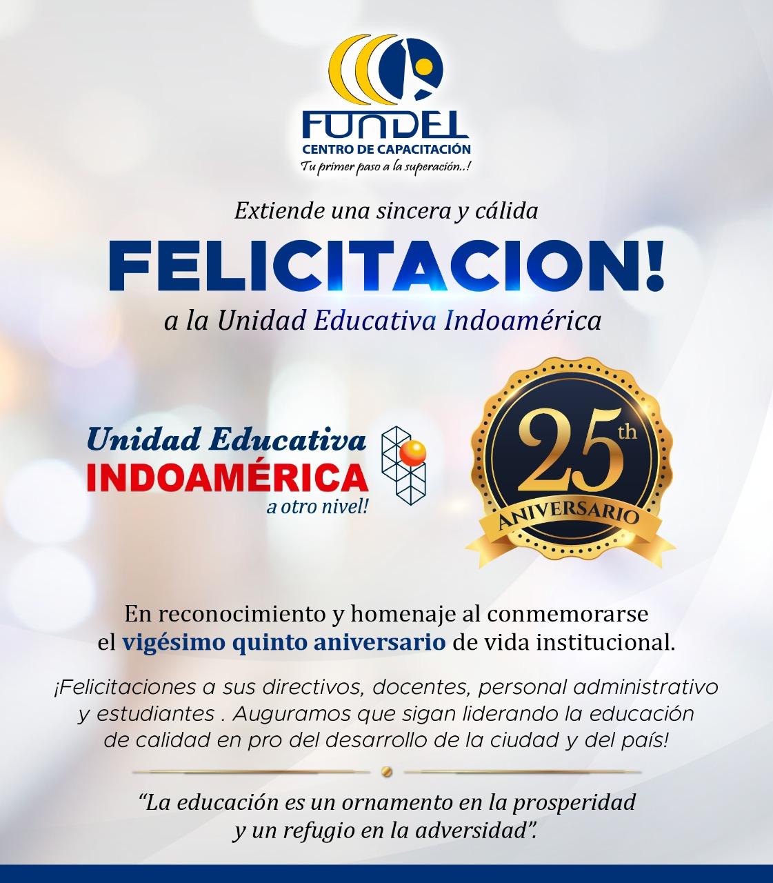 Fundel: Centro de Capacitación felicita a la Unidad Educativa Indoamérica por sus 25 años de Vida Institucional