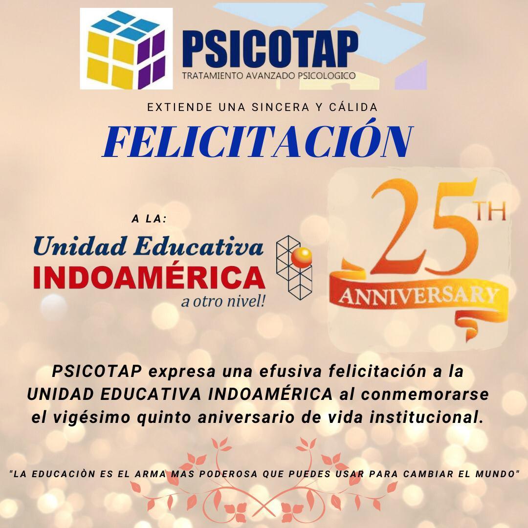 PSICOTAP felicita a la Unidad Educativa Indoamérica al conmemorarse sus 25 años de Vida Institucional