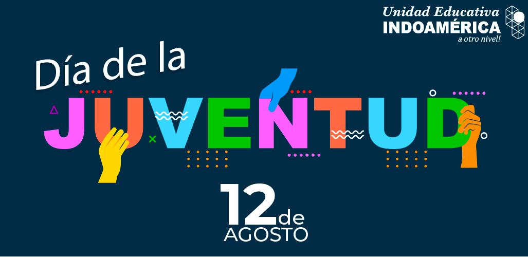 Día de la Juventud: 12 de Agosto